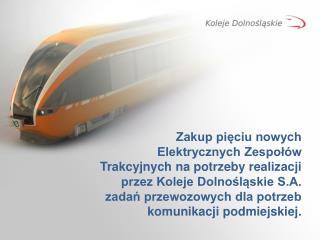 Wnioskodawca –  Koleje Dolnośląskie S.A. Przedsiębiorca świadczący usługi w zakresie