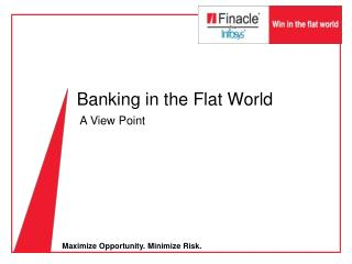 Banking in the Flat World