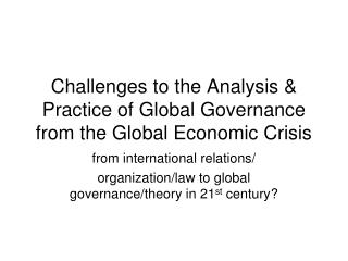 Challenges to the Analysis & Practice of Global Governance from the Global Economic Crisis