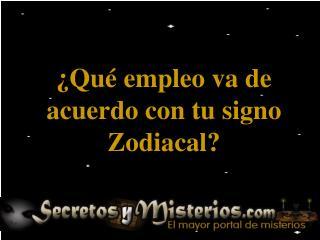 ¿Qué empleo va de acuerdo con tu signo Zodiacal?