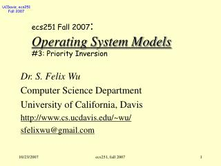 ecs251 Fall 2007 : Operating System Models #3: Priority Inversion