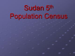 Sudan 5 th  Population Census
