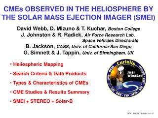 CMEs OBSERVED IN THE HELIOSPHERE BY THE SOLAR MASS EJECTION IMAGER (SMEI)