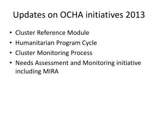 Updates on OCHA initiatives  2013