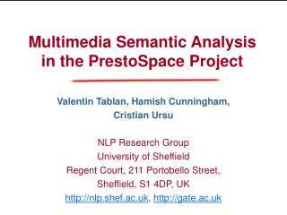 Multimedia Semantic Analysis in the PrestoSpace Project