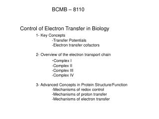 BCMB – 8110 	Control of Electron Transfer in Biology			 1- Key Concepts 			-Transfer Potentials