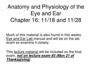 Anatomy and Physiology of the  Eye and Ear  Chapter 16: 11/18 and 11/28