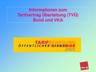 Informationen zum  Tarifvertrag �berleitung (TV�) Bund und VKA