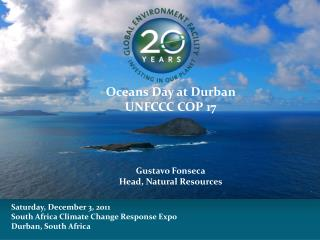 Saturday , December 3, 2011  South Africa Climate Change Response  Expo  Durban, South  Africa