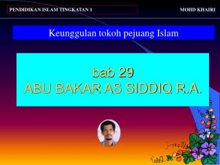 bab 29 ABU BAKAR AS SIDDIQ R.A.