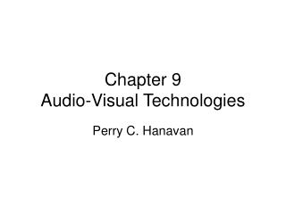 Chapter 9 Audio-Visual Technologies