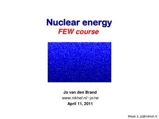 Jo van den Brand nikhef.nl/~jo/ne April 11, 2011