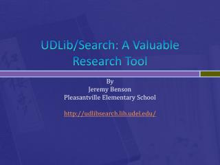 UDLib /Search: A Valuable Research Tool
