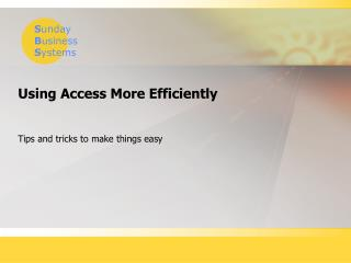 Using Access More Efficiently
