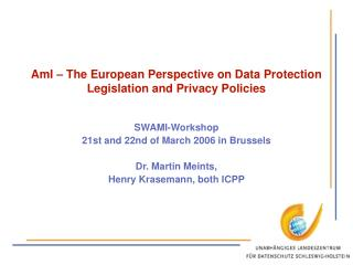AmI – The European Perspective on Data Protection Legislation and Privacy Policies