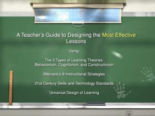A Teacher's Guide to Designing the  Most Effective  Lessons