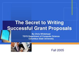 The Secret to Writing Successful Grant Proposals