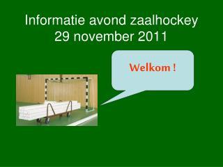 Informatie avond zaalhockey 29 november 2011