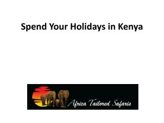 Spend Your Holidays in Kenya