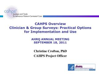 Christine Crofton, PhD CAHPS Project Officer