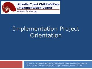 Implementation Project Orientation