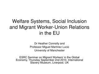 Welfare Systems, Social Inclusion and Migrant Worker-Union Relations in the EU