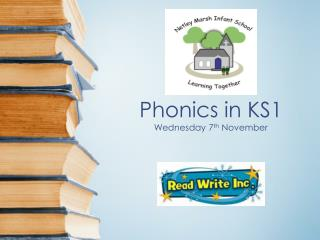 Phonics in KS1 Wednesday 7 th  November