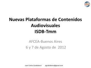 Nuevas Plataformas de Contenidos  Audiovisuales ISDB- Tmm