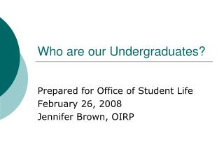 Who are our Undergraduates?
