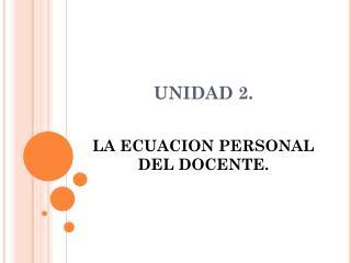 UNIDAD 2.