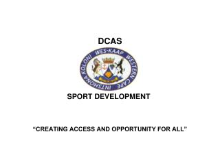 """DCAS """"CREATING ACCESS AND OPPORTUNITY FOR ALL"""""""