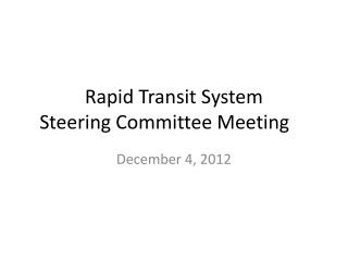 Rapid Transit System  Steering Committee Meeting