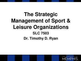 The Strategic Management of Sport & Leisure Organizations