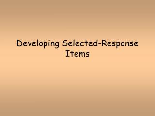 Developing Selected-Response Items
