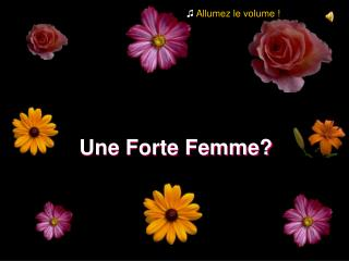 Une Forte Femme?