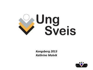 Kongsberg 2013 Kathrine Molvik