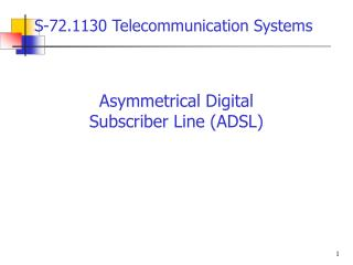 Asymmetrical Digital  Subscriber Line (ADSL)