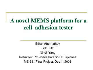 A novel MEMS platform for a cell  adhesion tester