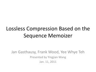 Lossless Compression Based on the Sequence Memoizer