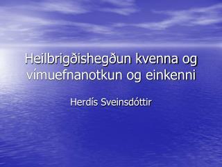 Heilbrigðishegðun kvenna og vímuefnanotkun og einkenni