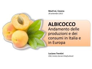ALBICOCCO Andamento delle produzioni e dei consumi in Italia e in Europa