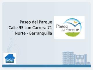 Paseo del Parque Calle 93 con Carrera 71  Norte - Barranquilla