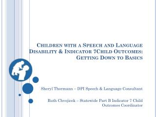 Sheryl Thormann – DPI Speech & Language Consultant