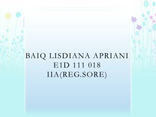 Baiq lisdiana apriani e1d 111 018 Iia (REG.SORE)