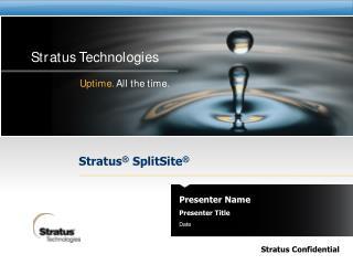 Stratus ®  SplitSite ®