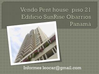 Vendo  Pent house   piso 21 Edificio  SunRise Obarrios Panam�