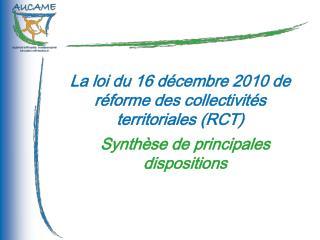 La loi du 16 décembre 2010 de réforme des collectivités territoriales (RCT)