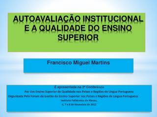 AUTOAVALIA��O  INSTITUCIONAL  E A QUALIDADE DO ENSINO SUPERIOR