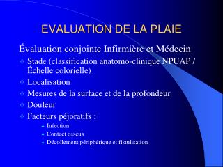 EVALUATION DE LA PLAIE