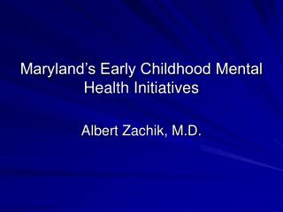 Maryland's Early Childhood Mental Health Initiatives